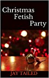 Christmas Fetish Party