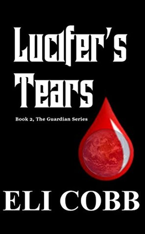 Lucifer's Tears (The Guardian Series Book 2)