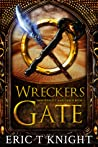 Wreckers Gate by Eric T. Knight