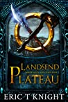 Landsend Plateau by Eric T. Knight