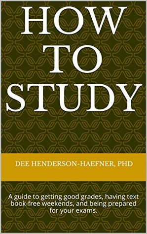 How to Study: A guide to getting good grades, having text book-free weekends, and being prepared for your exams.