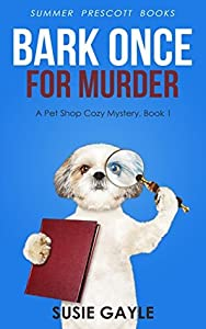 Bark Once for Murder (Pet Shop Mystery #1)