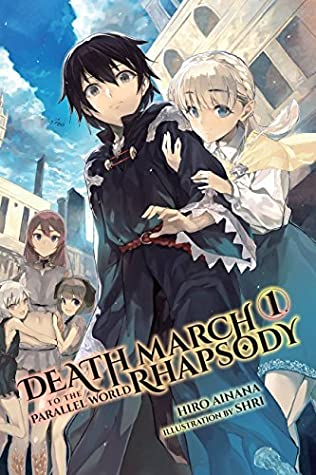 Death March to the Parallel World Rhapsody, Vol  1 by Hiro