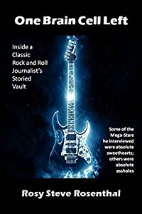 One Brain Cell Left: Inside a Classic Rock and Roll Journalist's Storied Vault