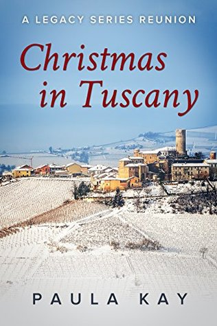 Christmas in Tuscany (Legacy Series Reunion Book 1)