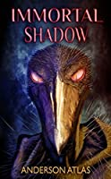 Immortal Shadow: A Dark Fantasy, Anti Hero Thriller (Heroes of Distant Planets Book 3)