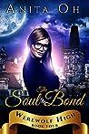 The Soul Bond (Werewolf High #4)