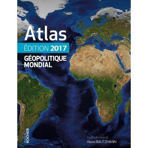 Atlas geopolitique mondial 2017