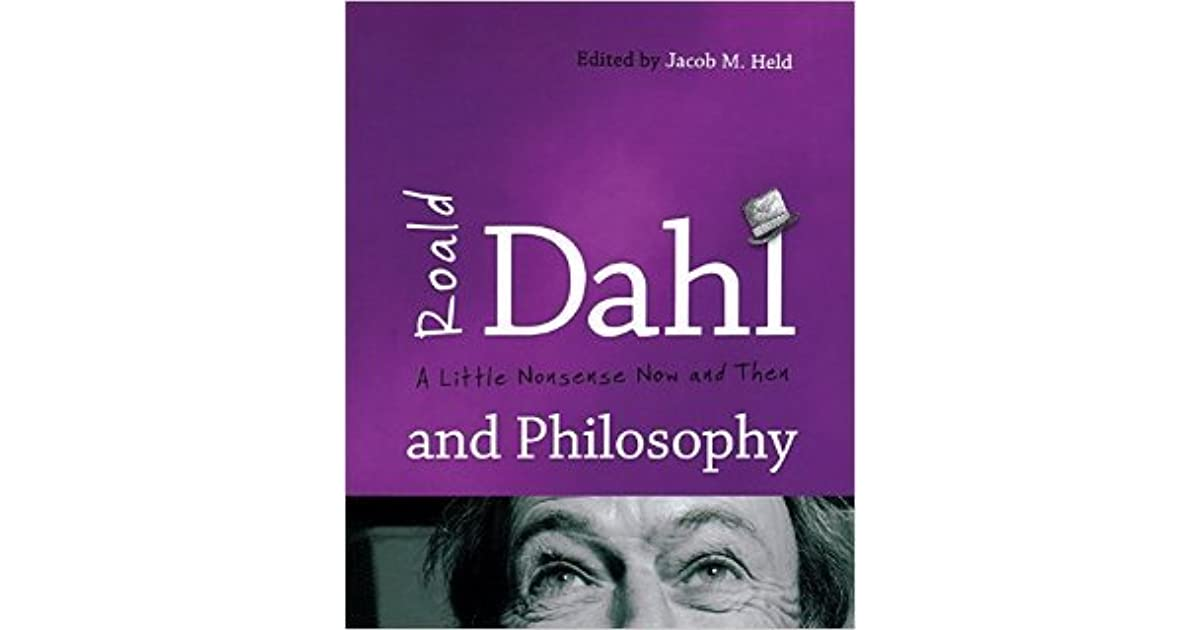 Roald Dahl and Philosophy: A Little Nonsense Now and Then