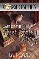 Case of the Fleet-Footed Mummy