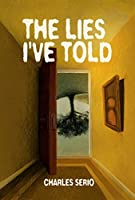 The Lies I've Told