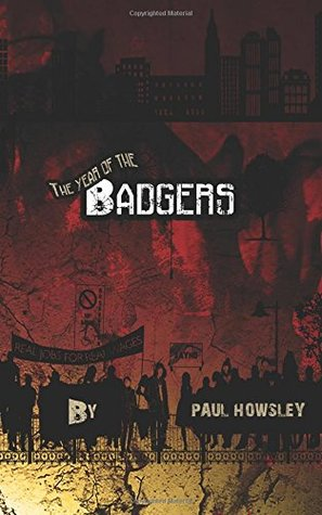 The Year of the Badgers by Paul Howsley