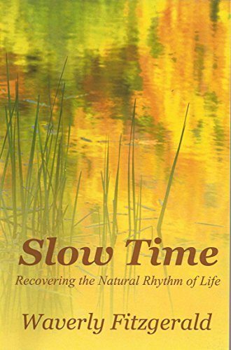 Slow Time: Recovering the Natural Rhythm of Life  by  Waverly Fitzgerald