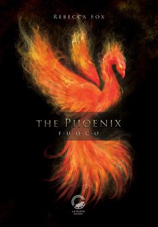 The Phoenix. Fuoco