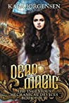 Dead Magic (The Ingenious Mechanical Devices #4)