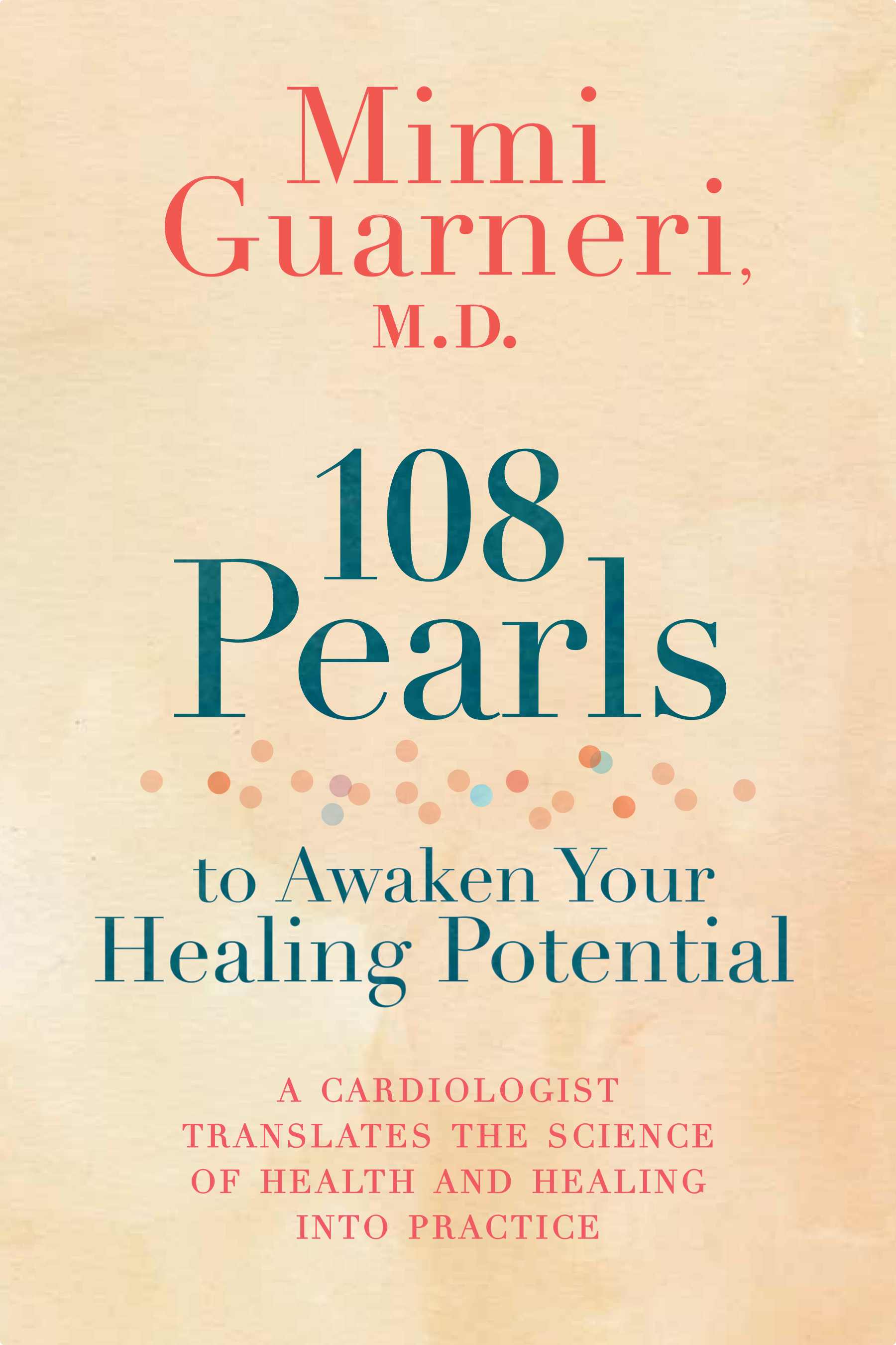108-Pearls-to-Awaken-Your-Healing-Potential-A-Cardiologist-Translates-the-Science-of-Health-and-Healing-into-Practice
