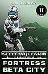 Fortress Beta City (The Sleeping Legion #2)