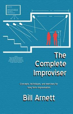 The Complete Improviser: Concepts, Techniques, and Exercises for Long Form Improvisation