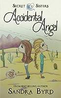 Accidental Angel (Secret Sisters #3-4)