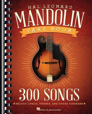 The Hal Leonard Mandolin Fake Book 300 Songs