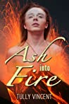 Ash into Fire by Tully Vincent