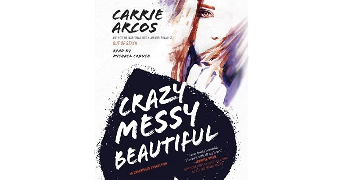 Crazy Messy Beautiful By Carrie Arcos 5 Star Ratings