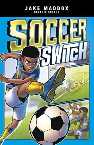 Soccer Switch (Jake Maddox Graphic Novels)