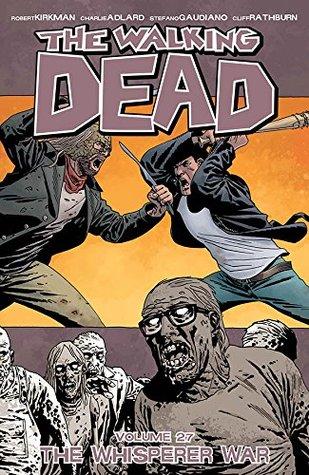The Walking Dead, Vol. 27 by Robert Kirkman
