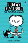 The Cat Stole My Pants (Timmy Failure, #6)