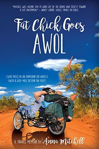 Fat Chick Goes AWOL: 2,600 Miles in an Armchair on Wheels (With a 600-mile Detour on Foot)
