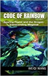 Soaring Flame and the Dragon-transcending Magimal (Code of Rainbow, #1)