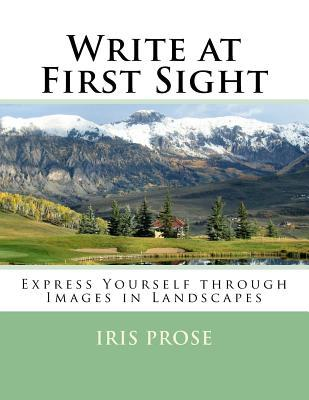 Write at First Sight: Express Yourself Through Images in Landscapes