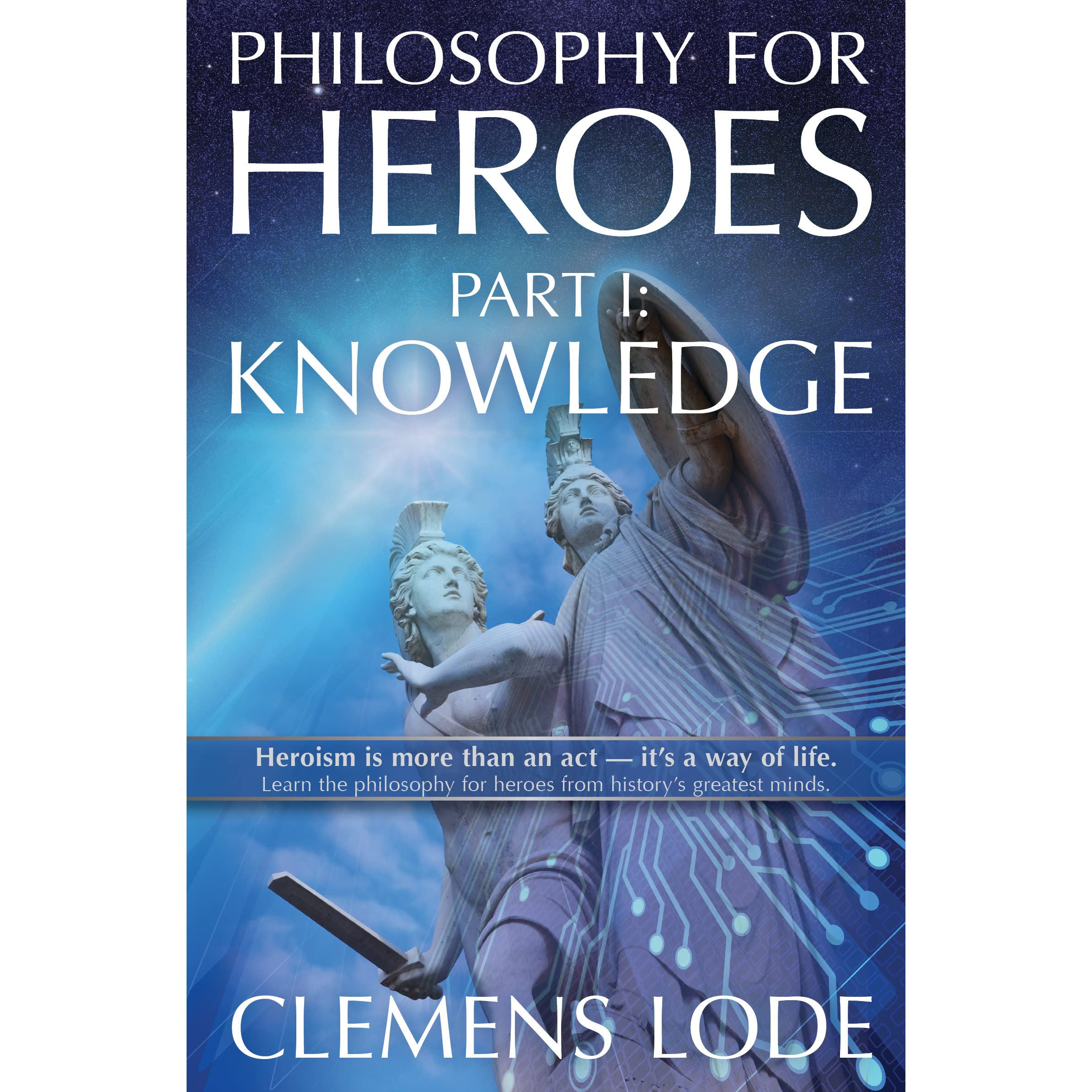 Knowledge (Philosophy for Heroes, #1) by Clemens Lode