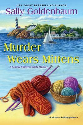 Murder Wears Mittens  (Seaside Knitters Mystery, #12)