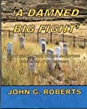 'A Damned Big Fight'