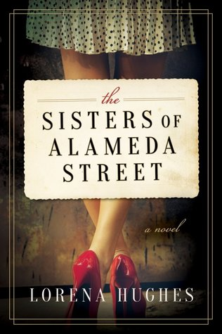 The Sisters of Alameda Street by Lorena Hughes