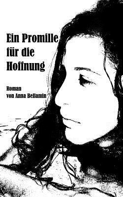 Ein Promille Fur Die Hoffnung: Roman Mrs Helia Borhani