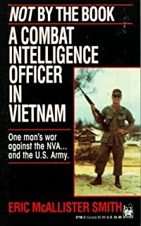 Not By The Book: A Combat Intelligence Officer In Vietnam