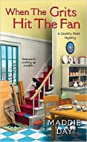 When the Grits Hit the Fan (A Country Store Mystery #4 )