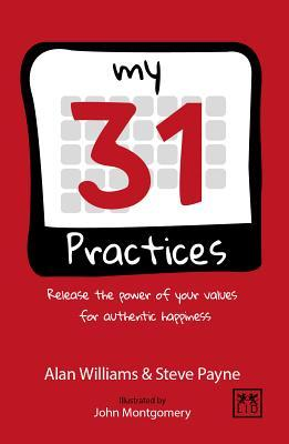 My 31 Practices: Release the Power of Your Values for Authentic Happiness