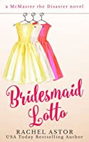 Bridesmaid Lotto (McMaster the Disaster #1)