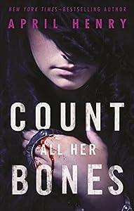 Count All Her Bones (Girl, Stolen, #2)