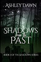 Shadows From the Past (Shadows Series Book 1)