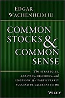 Common Stocks & Common Sense : The Strategies, Analyses, Decisions, and Emotions of a Particularly S