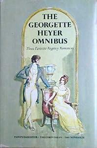 The Omnibus Three Favorite Regency Romances: Faro's Daughter / The Corinthian / The Nonesuch