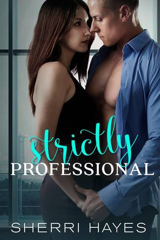 Strictly Professional by Sherri Hayes