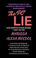 The PC Lie: How American Voters Decided I Don't Matter