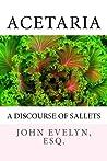 Acetaria: A Discourse of Sallets