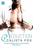 Seduction (Bayfront Billionaires #2)