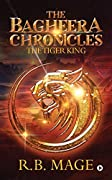 The Bagheera Chronicles: The Tiger King